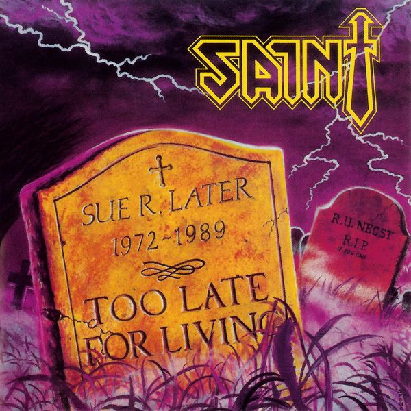 Saint - Too Late for Living – 1988 (USA / Сhristian Heavy metal)